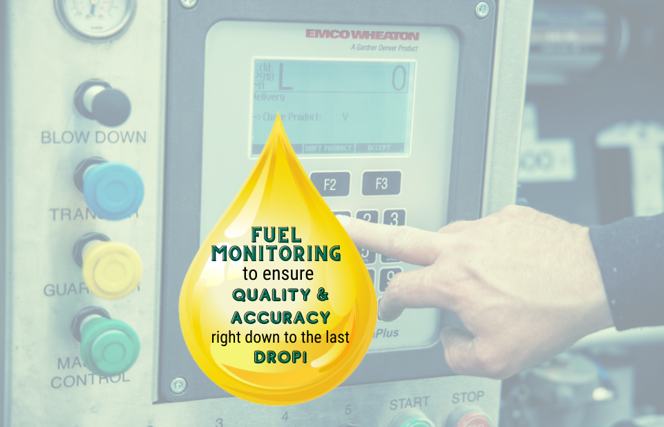 Fuel Monitoring to ensure Quality and Accuracy right down to the last drop